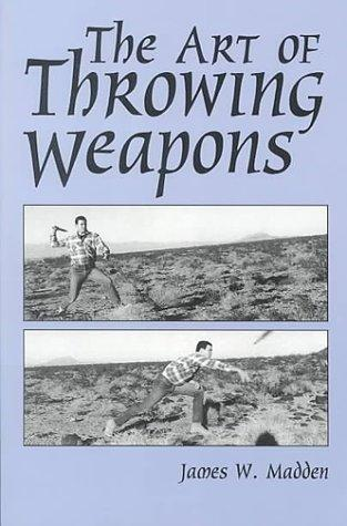 ART OF THROWING WEAPONS, THE