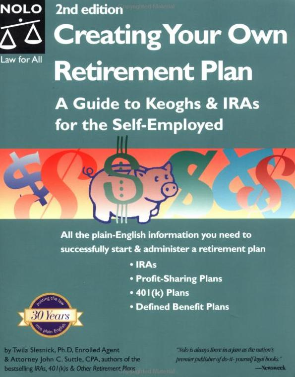 Creating Your Own Retirement Plan: A Guide to Keoghs & IRAs for
