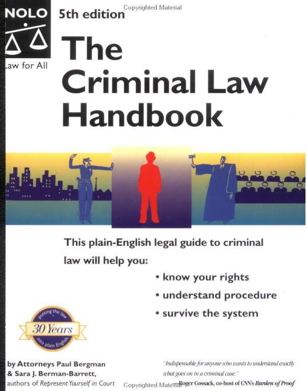 Criminal Law Handbook: Know Your Rights, Survive the System, The
