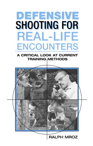 Defensive Shooting for Real-Life Encounters