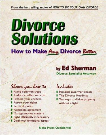 Divorce Solutions: How to Make Any Divorce Better