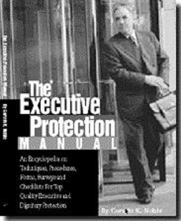 THE EXECUTIVE PROTECTION MANUAL An Encyclopedia on Techniques, P