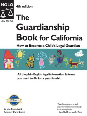 Guardianship Book for California: How to Become a Child's Legal