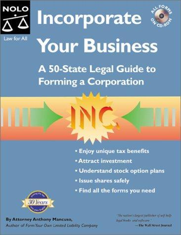 Incorporate Your Business: A 50-State Legal Guide to Forming a C
