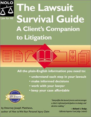 Lawsuit Survival Guide: A Client's Companion to Litigation, The