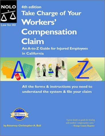 Take Charge of Your Worker's Compensation Claim: An A-to-Z Guide