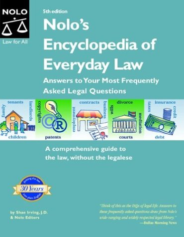 Nolo's Encyclopedia of Everyday Law: Answers to Your Most Freque