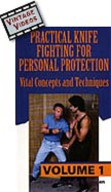 Practical Knife Fighting for Personal Protection Volume 1