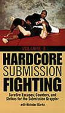 Hardcore Submission Fighting, Vol 3