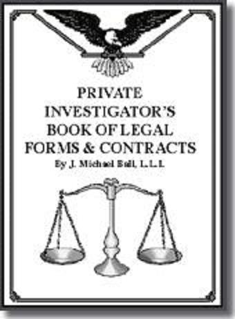 PRIVATE INVESTIGATOR'S BOOK OF LEGAL FORMS AND CONTRACTS