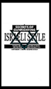 Secrets of Gunfighting Israeli Style