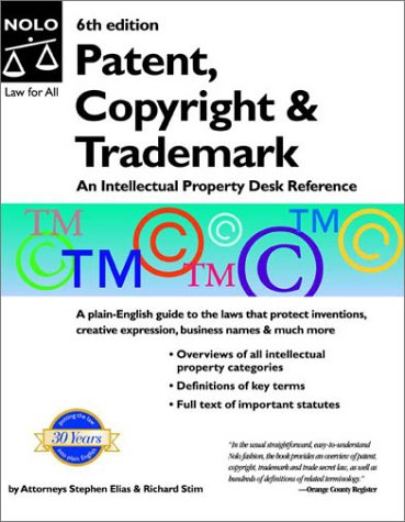 Patent, Copyright & Trademark: An Intellectual Property Desk Ref