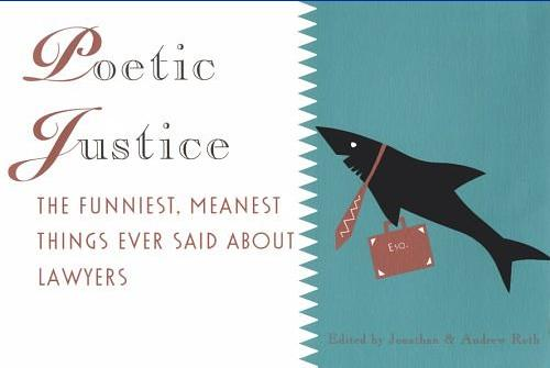 Poetic Justice: The Funniest, Meanest Things Ever Said About Law