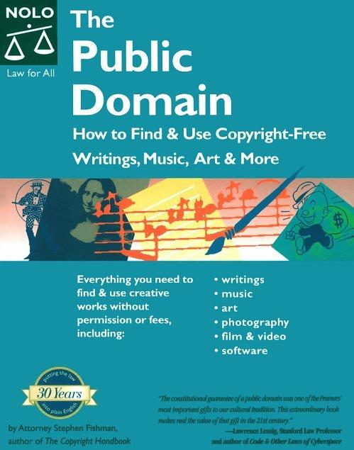 Public Domain: How to Find Copyright-Free Writings, Music, A