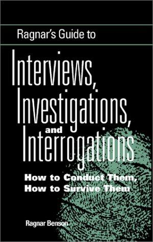 Ragnar's Guide to Interviews, Investigations, and Interrogations