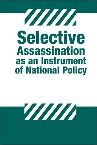 Selective Assassination as an Instrument of National Policy