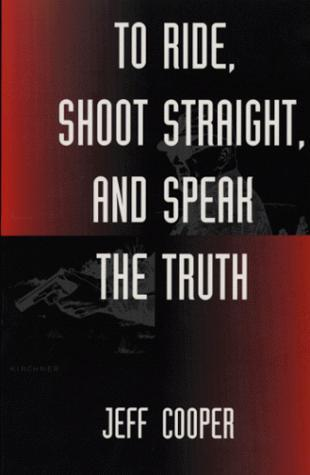 To Ride, Shoot Straight, and Speak the Truth