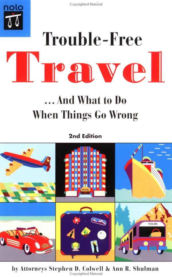 Trouble-Free Travel: … And What to Do When Things Go Wrong