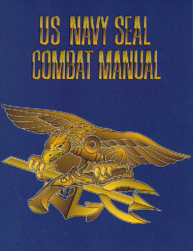 U.S. Navy SEAL Combat Manual