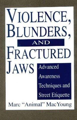 Violence, Blunders, and Fractured Jaws