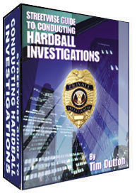 Streetwise Guide to Conducting Hardball Investigations