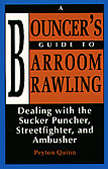Bouncers Guide to Barroom Brawling