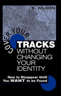 COVER YOUR TRACKS WITHOUT CHANGING YOUR IDENTITY