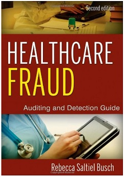 Healthcare Fraud (Hardback): Auditing and Detection Guide