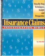The Insurance CLaim Investigation Bible: Step-By-Step Techniques