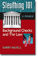 Sleuthing 101, Background Checks and the Law