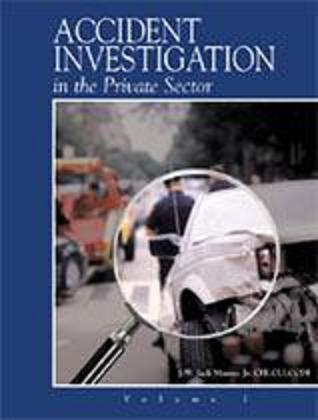 Accident Investigations in the Private Sector: Volume One