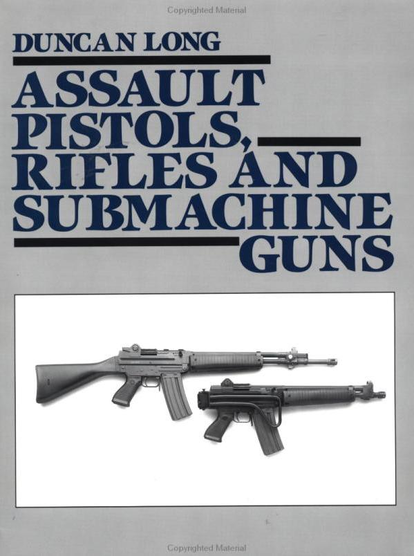 ASSAULT PISTOLS, RIFLES AND SUBMACHINE GUNS