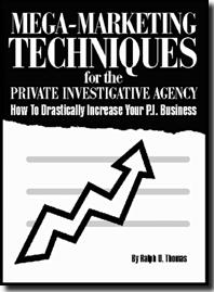 MEGA-MARKETING FOR THE PRIVATE INVESTIGATOR How to Drastically I