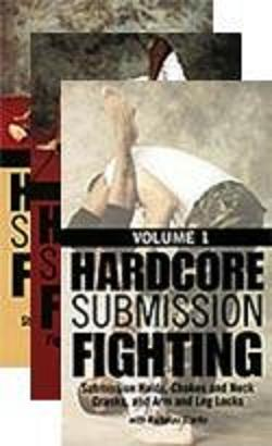 Hardcore Submission Fighting, Vol 1-3