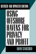 USING OFFSHORE HAVENS FOR PRIVACY AND PROFIT