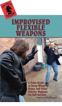 IMPROVISED FLEXIBLE WEAPONS